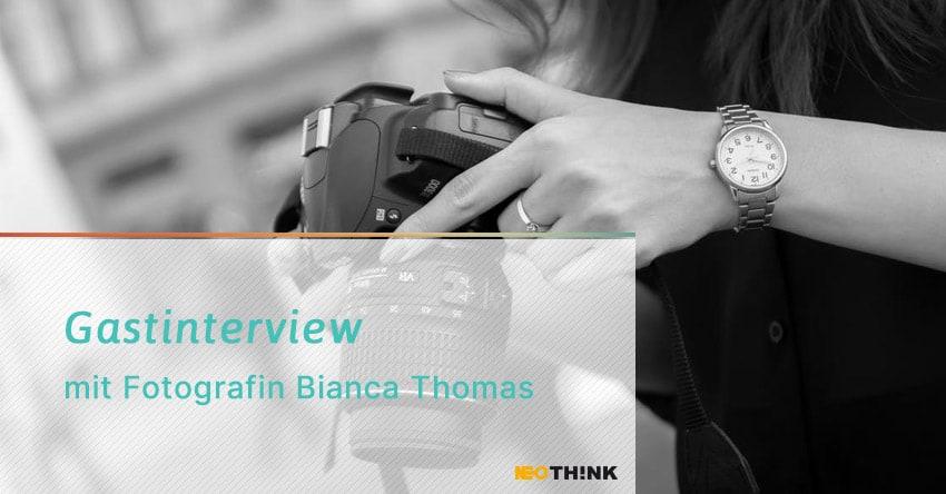 Gastinterview mit Fotografin Bianca Thomas